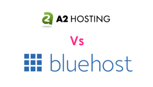 Read more about the article #Bluehost vs A2Hosting: Head to Head Comparison between BlueHost and A2 Hosting!