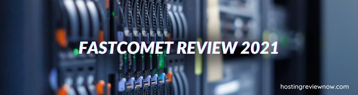 FASTCOMET REVIEW 2021