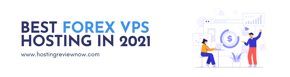 Read more about the article Best Forex VPS Hosting In 2021 For Uninterrupted Trading – Top 5 Servers